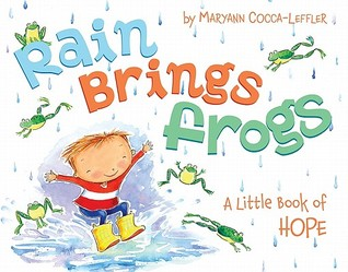 Rain Brings Frogs by Maryann Cocca-Leffler
