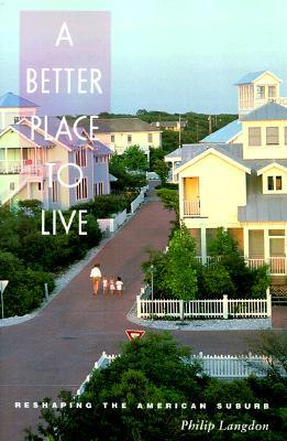 A Better Place To Live by Philip Langdon