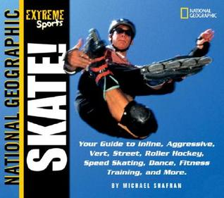 Extreme Sports Skate!: Your Guide to Blading, Aggressive, Vert, Street, Roller Hockey, Speed and More