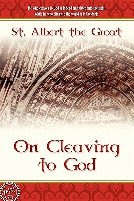 On Cleaving to God by Albert the Great