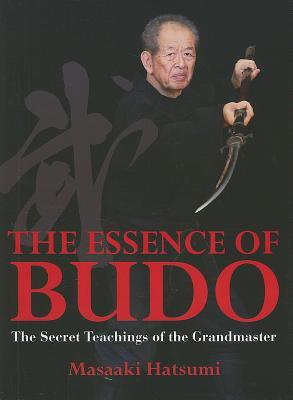 Essence of Budo: The Secret Teachings of the Grandmaster
