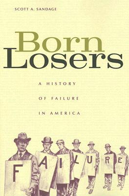 Born Losers: A History of Failure in America