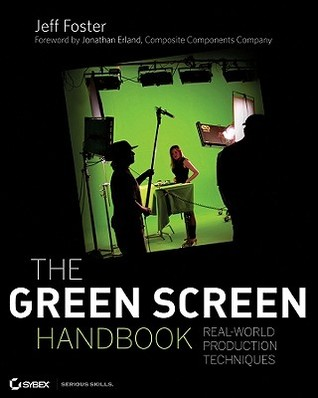 The Green Screen Handbook: Real-World Production Techniques [With DVD]