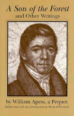 A Son of the Forest and Other Writings by William Apess