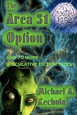 The Area 51 Option: And 70 More Speculative Fiction Tales