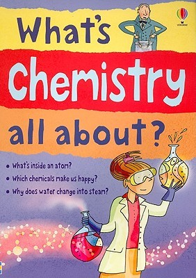 What's Chemistry All About? by Alex Frith