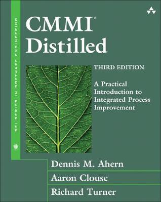CMMI Distilled: A Practical Introduction to Integrated Process Improvement (The SEI Series in Software Engineering)