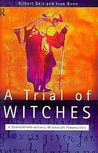A Trial of Witches: A Seventeenth Century Witchcraft Prosecution