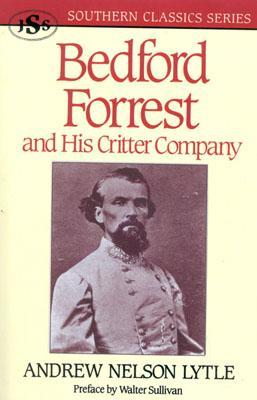 Bedford Forrest by Andrew Nelson Lytle