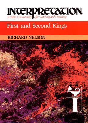 First and Second Kings: Interpretation: A Bible Commentary for Teaching and Preaching (Interpretation: A Bible Commentary for Teaching and Preaching)
