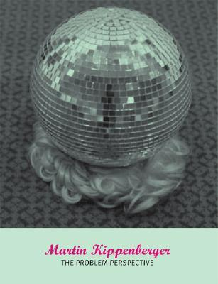 Download for free Martin Kippenberger: The Problem Perspective by Ann Goldstein MOBI