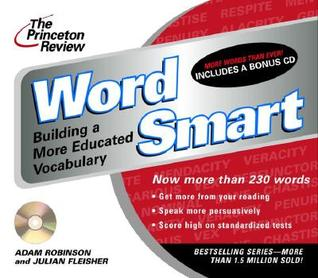 The Princeton Review Word Smart : Building a More Educated Vocabulary