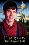 The Dragon's Call (The Adventures of Merlin Series 1, #1)
