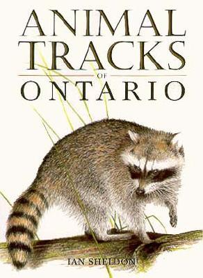 Animal Tracks of Ontario and the Great Lakes Region