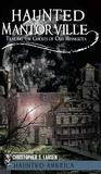 Haunted Mantorville by Christopher S. Larsen