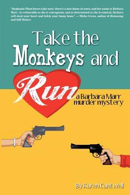 Take the Monkeys and Run (Barbara Marr Murder Mystery, #1)