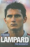 Frank Lampard: The Biography