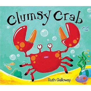 Clumsy Crab by Ruth Galloway