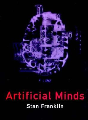 Artificial Minds by Stan Franklin
