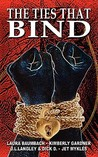 The Ties That Bind by Laura Baumbach