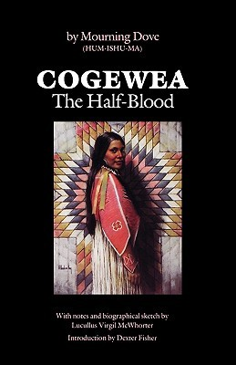 Cogewea, The Half Blood: A Depiction of the Great Montana Cattle Range Mourning Dove and Dexter Fisher