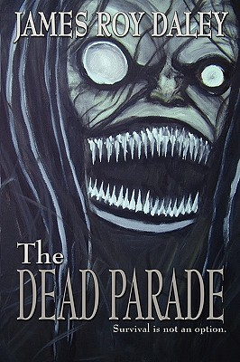 The Dead Parade by James Roy Daley
