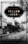 Yellow Jack: A Novel