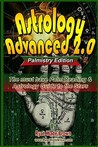 Astrology Advanced 2.0 Palmistry Edition - Black and White Version: The Must Have Palm Reading & Astrology Guide to the Stars