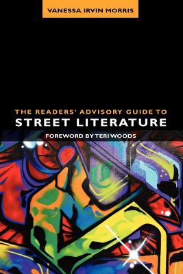 The Readers' Advisory Guide to Street Literature by Vanessa Irvin Morris