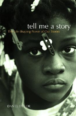 Tell Me a Story by Daniel Taylor