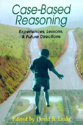 Case-Based Reasoning: Experiences, Lessons, and Future Directions