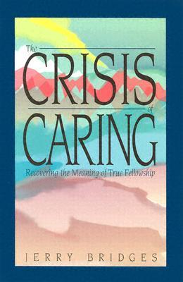 Crisis of Caring by Jerry Bridges