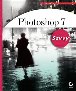 Photoshop 7 Savvy [With CDROM] by Steve Romaniello