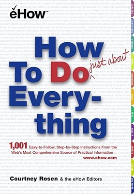 How To Do Just About Everything by Courtney Rosen