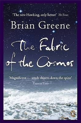 Fabric of the Cosmos by Brian Greene
