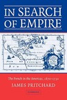 In Search of Empire: The French in the Americas, 1670 1730