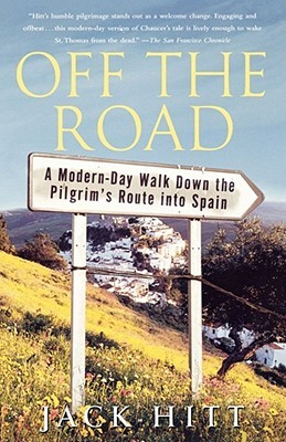 Off the Road: A Modern-Day Walk Down the Pilgrim's Route into Spain