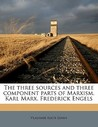The Three Sources and Three Component Parts of Marxism. Karl ... by Vladimir Ilyich Lenin