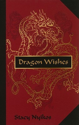 Dragon Wishes by Stacy Nyikos