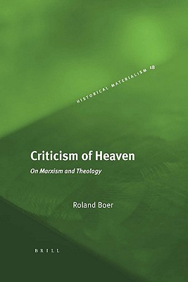 Criticism Of Heaven (Historical Materialism Book Series)