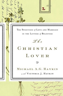 The Christian Lover by Michael A.G. Haykin