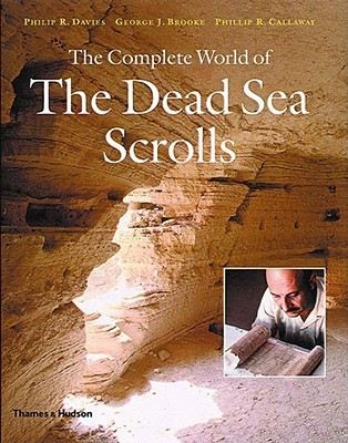 The Complete World of The Dead Sea Scrolls by Philip R. Davies