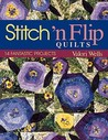 Stitch 'n Flip Quilts. 14 Fantastic Projects - Print on Demand Edition