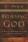 Believing God: Twelve Biblical Promises Christians Struggle to Accept