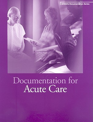 Documentation for Acute Care [With CDROM]