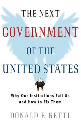 The Next Government of the United States by Donald F. Kettl