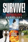 Survive!: The Disaster, Crisis and Emergency Handbook