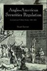 Anglo-American Securities Regulation: Cultural and Political Roots, 1690 1860