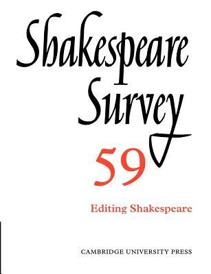 Shakespeare Survey: Volume 59, Editing Shakespeare