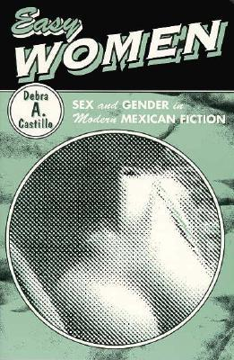 Easy Women: Sex And Gender In Modern Mexican Fiction